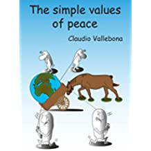 The simple values of peace (English Edition)
