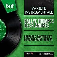 Fanfares, fantaisie et messe de Saint-Hubert (Mono Version)