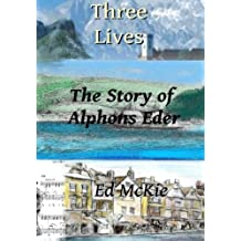 Three Lives: The Story of Alphons Eder