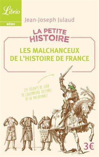 La petite histoire : Les malchanceux de l'Histoire de France