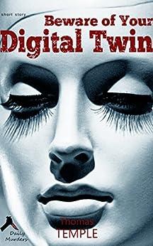 Beware of Your Digital Twin! (English Edition) par [Temple, Thomas]