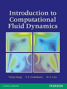 Introduction to Computational Fluid Dynamics by [Niyogi, Pradip, Chakrabartty, S. K., Laha, M. K.]