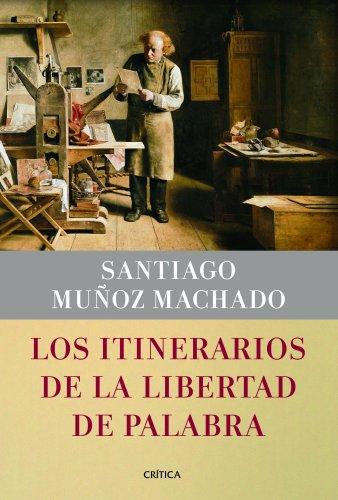 Los itinerarios de la libertad de palabra (Fuera de Colección) por Santiago Muñoz Machado