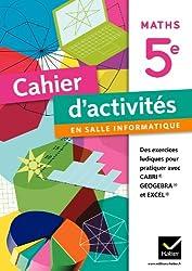Cahier d'activités en salle informatique Mathématiques 5e éd. 2011
