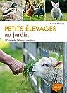Petits élevages au jardin par Husson