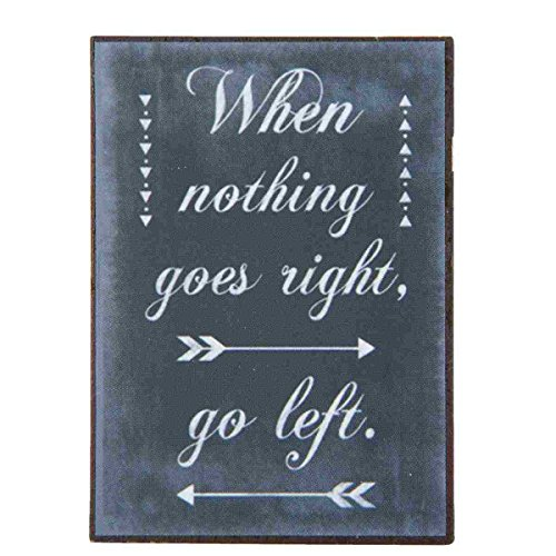 Clayre & Eef 6Y1852 Magnet Kühlschrankmagnet schwarz When nothing goes right go left 5 x 7 cm