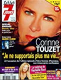 TELE 7 JOURS [No 2494] du 15/03/2008 - CORINNE TOUZET - JE NE SUPPORTAIS PLUS MA VIE - SPECIAL MARIAGE - BEAUTE DE DECO - GLENN CLOSE - BIENTOT LA FIN DE LA TELE-REALITE - LA TRAITRICE DE RAPAHELLE RICCI - DOROTHEE ET SA BANDE