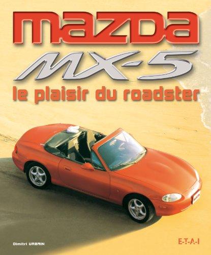 Mazda MX-5 : Le plaisir du roadster par Dimitri Urbain