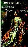 Lilie und Purpur (Fortune de France, Band 10) - Prof. Dr. Robert Merle