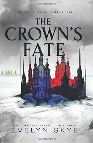 The Crown's Fate (Crown's Game 2) por Evelyn Skye