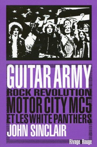 Guitar army : Rock, révolution, Motor City, MC5 et White Panthers (Panther Mc5)