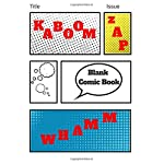 Blank Comic Book: Create Your Own Comic Strip For Kids~Amazing Birthday Present For Your Little Hero~High Quality~130+ Pages