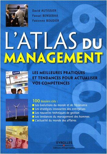L'Atlas du management 2009: Les meilleures pratiques et tendances pour actualiser vos compétences. 100 dossiers clés