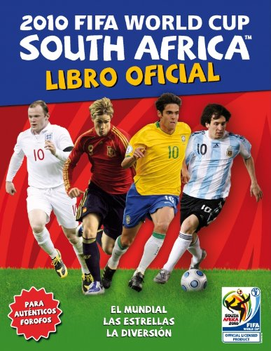 2010 FIFA WORLD CUP SOUTH AFRICA. Libro oficial