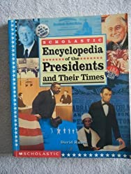 Scholastic Encyclopedia of the Presidents and Their TImes by David Rubel (1994-12-23)