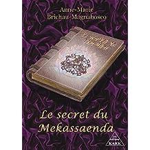 Le secret du Mekassaenda