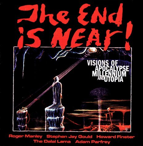 The End is Near!: Visions of Apocalypse, Millennium and Utopia by American Visionary Art Museum (1998-11-02)