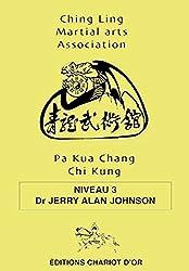 Pa Kua Chang Chi Kung - Niveau 3