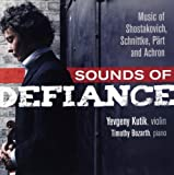 Sounds of Defiance: Music of Shostakovich, Schnittke, P??rt, and Achron by Yevgeny Kutik (2012-01-31)