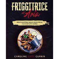 Friggitrice ad Aria  Ricette Gustose  Facili e Veloci per la cucina di tutti I giorni