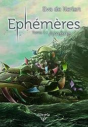 Ephémères: Tome 3 - Amëria (Elixir of Stardust)