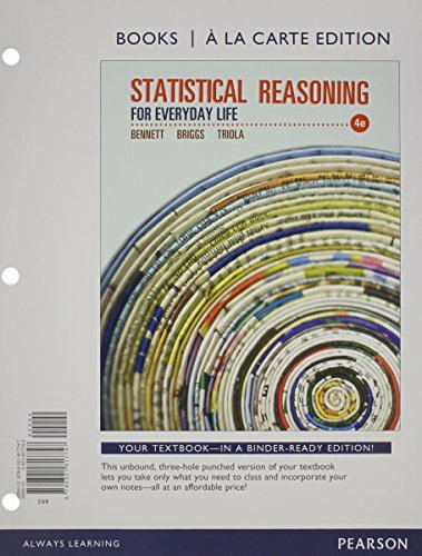 Statistical Reasoning for Everyday Life, A la Carte (4th Edition) (Books a la Carte) by Jeff Bennett (2013-01-08)