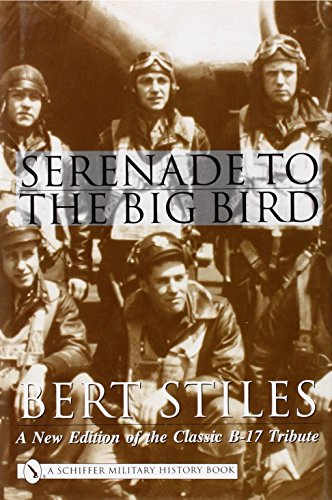 Serenade to the Big Bird: A New Edition of the Classic B-17 Tribute (Schiffer Military History)