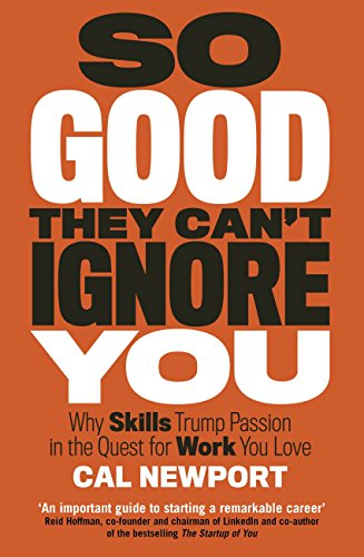 So Good They Can't Ignore You (English Edition) por Cal Newport