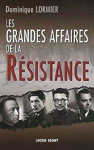 """Afficher """"Les grandes affaires de la Résistance"""""""