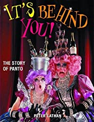 It's Behind You !: The Story of Panto by Peter Lathan (2004-11-01)
