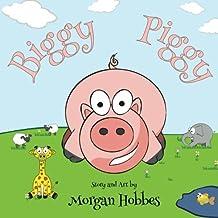 Biggy Piggy by Morgan Hobbes (2016-03-11)