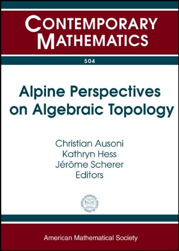 Preisvergleich Produktbild Alpine Perspectives on Algebraic Topology: Third Arolla Conference on Algebraic Topology August 18-24,  2008 Arolla,  Switzerland (Contemporary Mathematics,  Band 504)