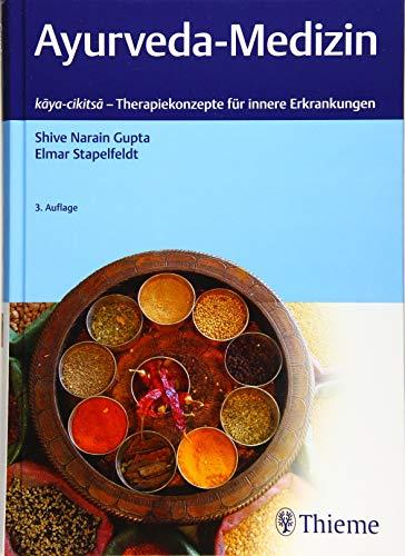 Ayurveda-Medizin: kaya-cikitsa - Therapiekonzepte für innere Erkrankungen