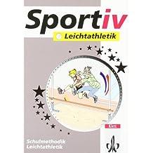 Leichtathletik: Sport für Lehrer (Klett Sportiv / Kopiervorlagen für den Unterricht)
