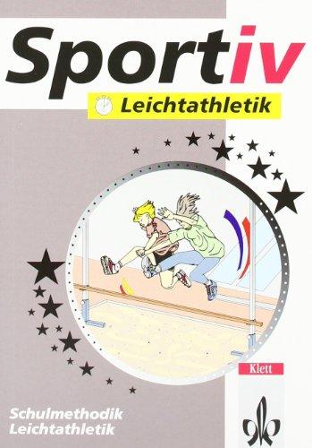 Leichtathletik: Sport für Lehrer (Klett Sportiv)