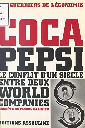 coca-pepsi-le-conflit-dun-siecle-entre-deux-world-companies
