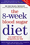 The 8-Week Blood Sugar Diet: Lose weight fast and reprogramme your body (Paperback)