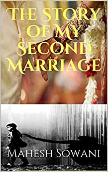 The Story of My Second Marriage by [Sowani, Mahesh]