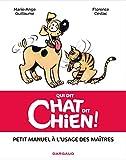 Qui dit chat, dit chien - Tome 0 - Qui dit chat, dit chien !