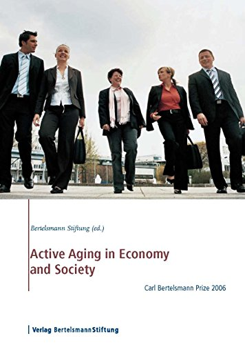 Active Aging in Economy and Society: Carl Bertelsmann Prize 2006 (English Edition)