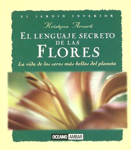 El lenguaje secreto de las flores por Kristyna Arcarti