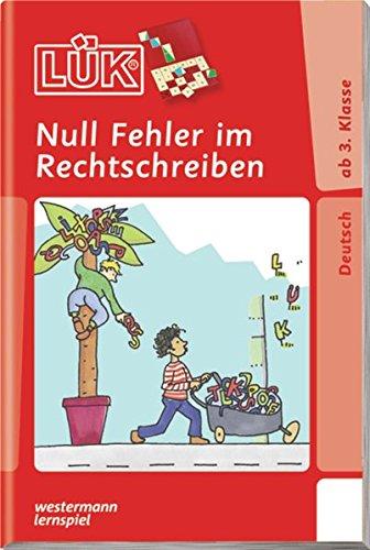 LÜK / Deutsch: LÜK: Null Fehler im Rechtschreiben 1: ab Klasse 3(Coverbild kann abweichen) (Drei Sechs Null)