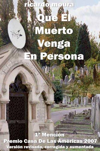 Que El Muerto Venga En Persona por Ricardo Moura