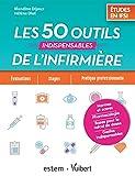 Les 50 outils indispensables de l'infirmière - Études en IFSI (Normes et scores ; Pharmacologie ; Calcul de doses ; Gestes indispensables)