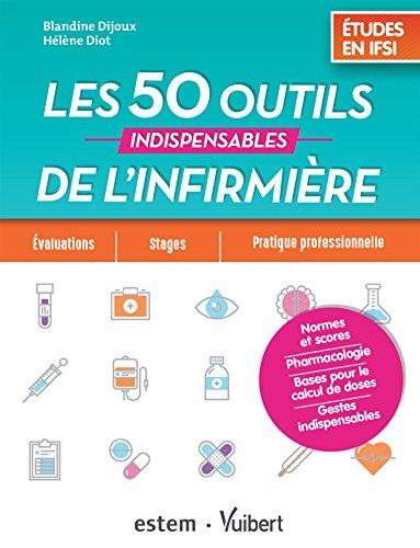 les-50-outils-indispensables-de-linfirmiere-etudes-en-ifsi-normes-et-scores-pharmacologie-calcul-de-