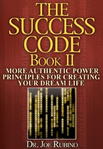 The Success Code, Book II: More Authentic Power Principles for Creating Your Dream Life by Dr. Joe Rubino (2006-10-12)