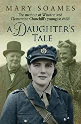 A Daughter's Tale: The Memoir of Winston and Clementine Churchill's youngest child by Mary Soames (2011-09-15)