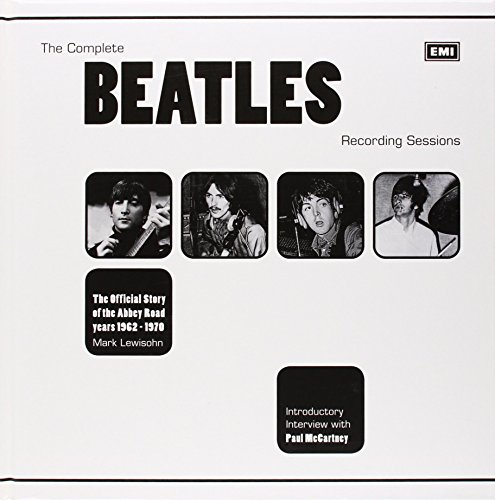 The Complete Beatles Recording Sessions: The...