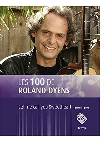 Les 100 de Roland Dyens-Let me call you Sweetheart - SET