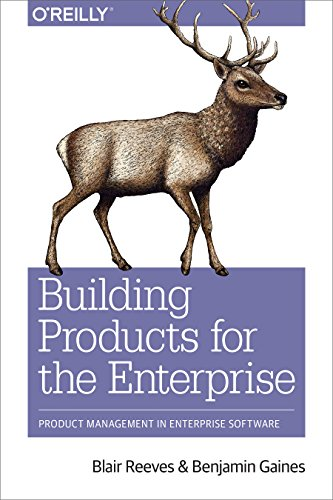 Building Products for the Enterprise: Product Management in Enterprise Software (English Edition)